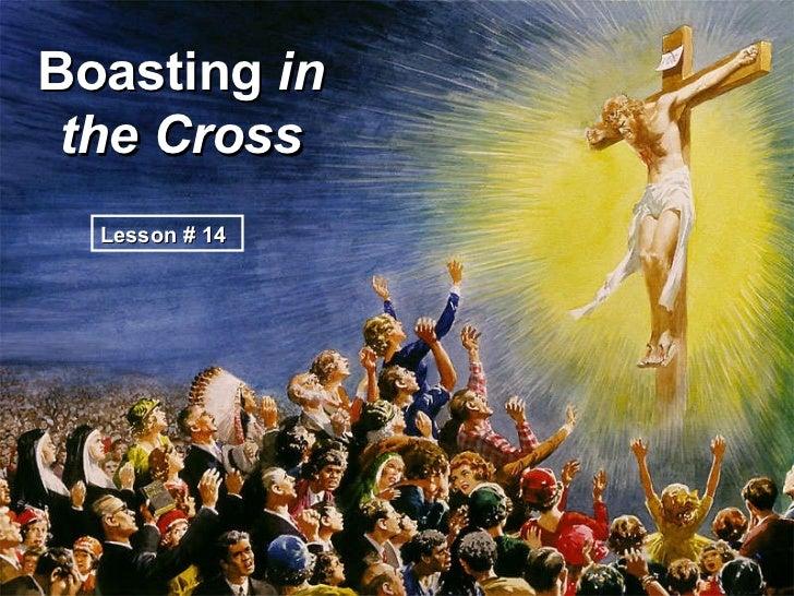 Boasting  in the Cross Lesson # 14