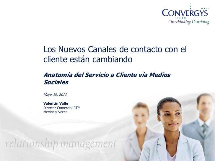 Los Nuevos Canales de contacto con elcliente están cambiandoAnatomía del Servicio a Cliente vía MediosSocialesMayo 18, 201...