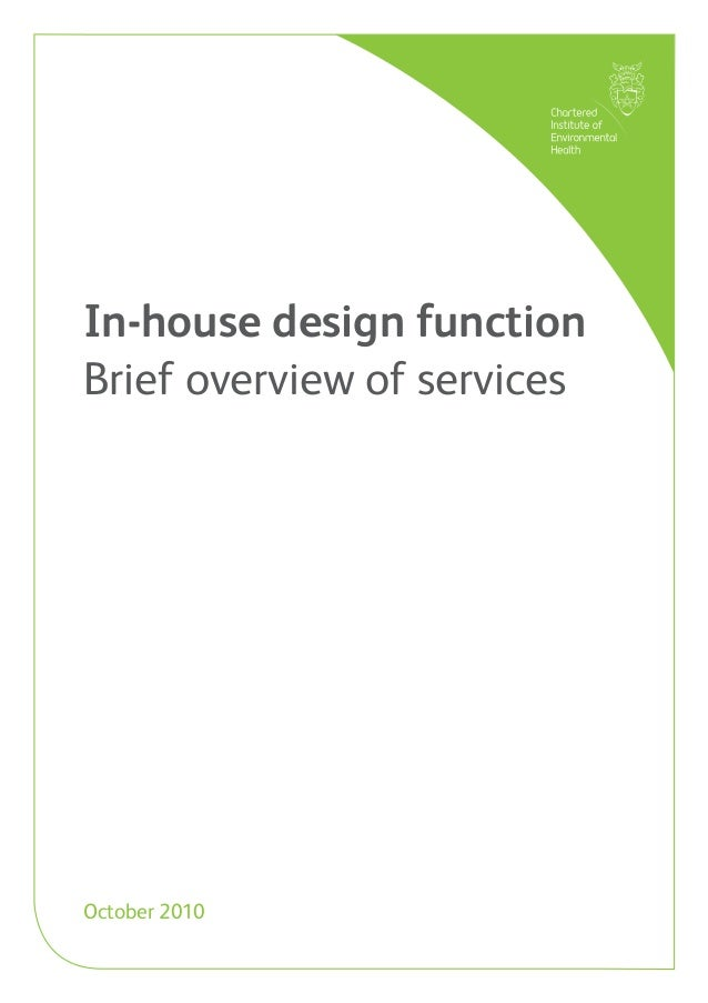 In-house design function Brief overview of services October 2010