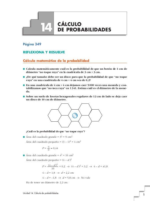 1 4  CÁLCULO DE PROBABILIDADES  Página 349 REFLEXIONA Y RESUELVE Cálculo matemático de la probabilidad ■  Calcula matemáti...