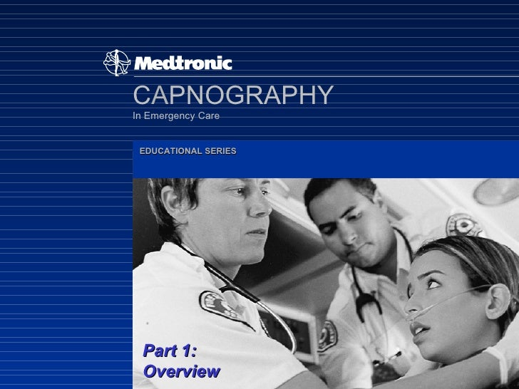 C A PNOGRAPHY In Emergency Care EDUCATIONAL SERIES Part 1: Overview