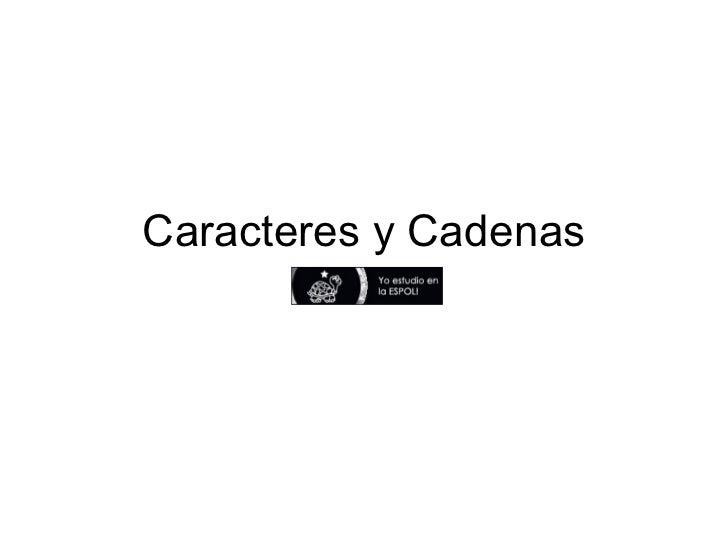 Caracteres y Cadenas