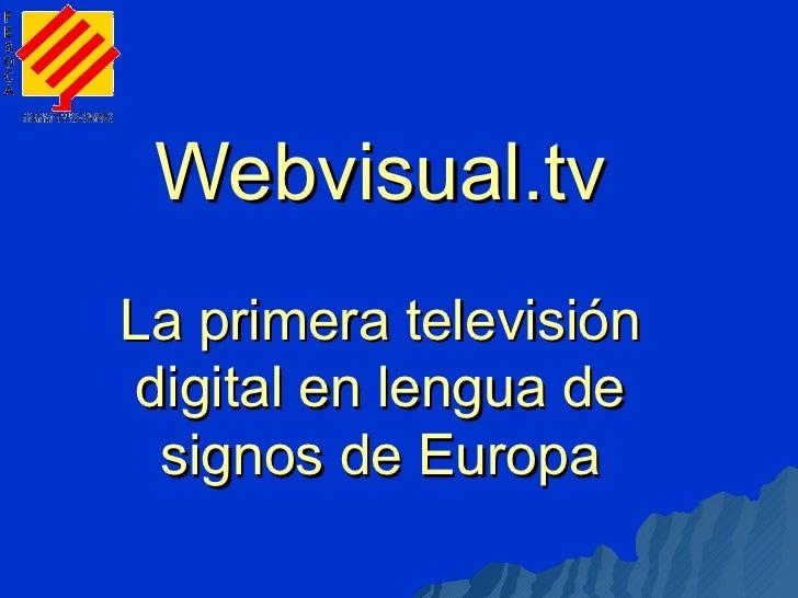 Webvisual.tv La primera televisión digital en lengua de signos de Europa