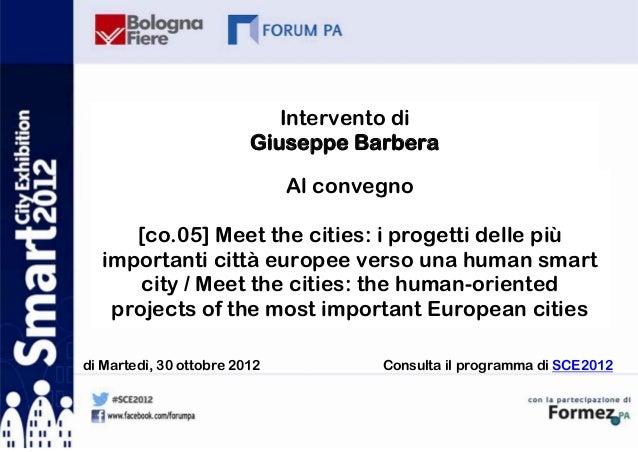 Intervento di                         Giuseppe Barbera                              Al convegno     [co.05] Meet the citie...