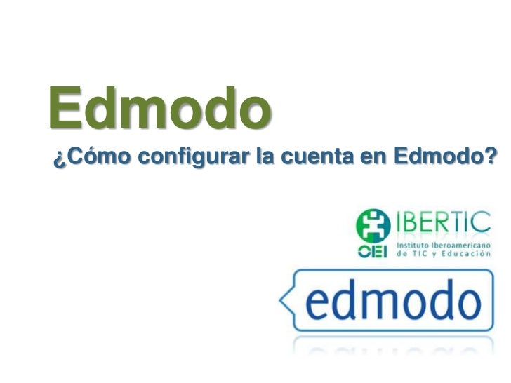 Edmodo¿Cómo configurar la cuenta en Edmodo?