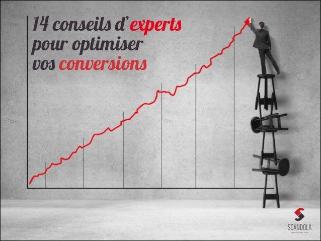 14 conseils d'experts pour optimiser vos conversions