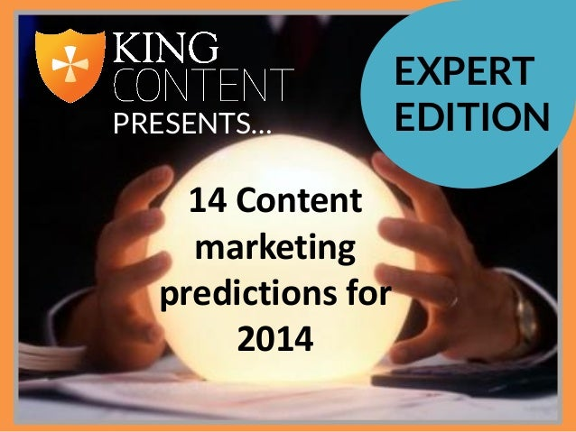 PRESENTS…  14 Content marketing predictions for 2014  EXPERT EDITION