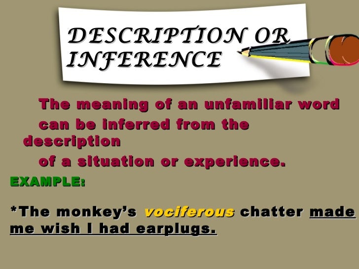 examples of inferring meaning from context clues Further, context clues help provide meaning and usage for the word  noticing  examples can help you infer the meaning of a word, and.