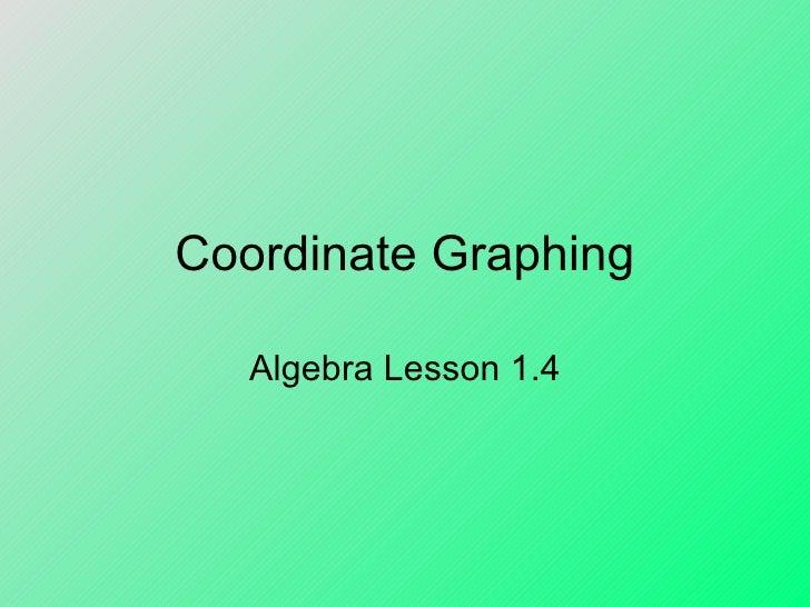 Coordinate Graphing Algebra Lesson 1.4