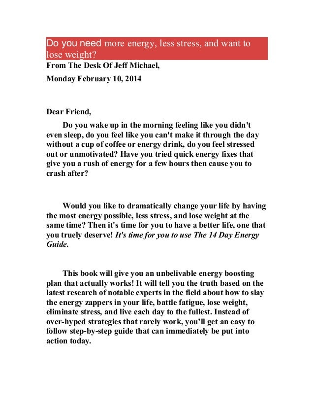 Do you need more energy, less stress, and want to lose weight? From The Desk Of Jeff Michael, Monday February 10, 2014  De...