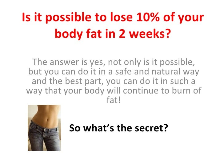 how to lose overall body fat in 2 weeks
