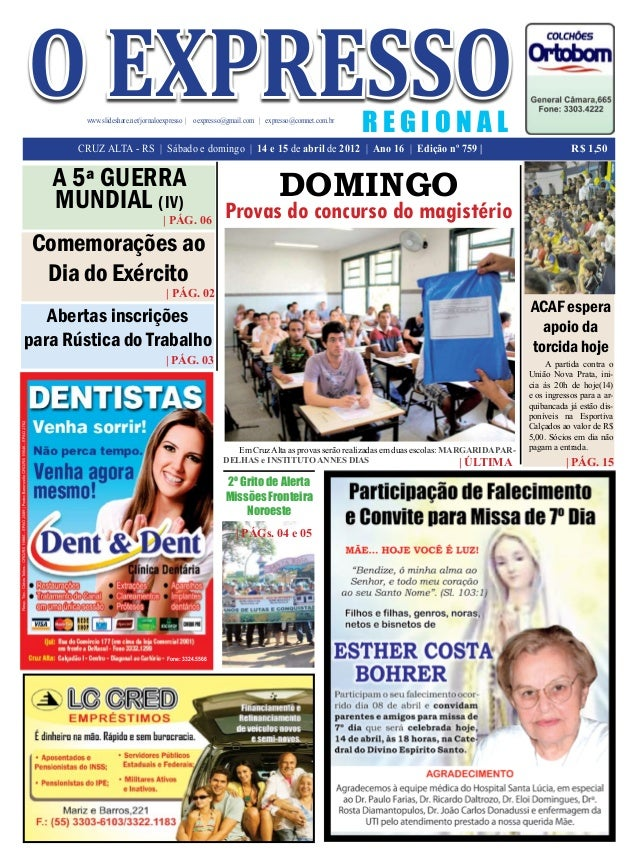 R E G I O N A Lwww.slideshare.net/jornaloexpresso | oexpresso@gmail.com | expresso@comnet.com.br R$ 1,50 o expresso CRUZ A...
