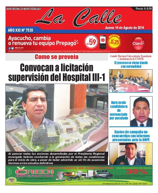 La CalleAÑO XXI Nº 7539 Jueves 14 de Agosto de 2014 Gastos de campaña no concuerdan con informes presentados ante la ONPE ...