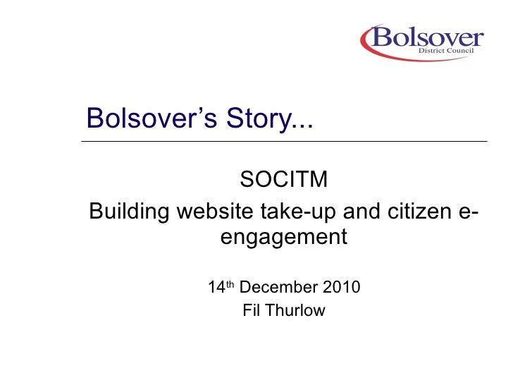 Bolsover's Story... SOCITM Building website take-up and citizen e-engagement 14 th  December 2010 Fil Thurlow
