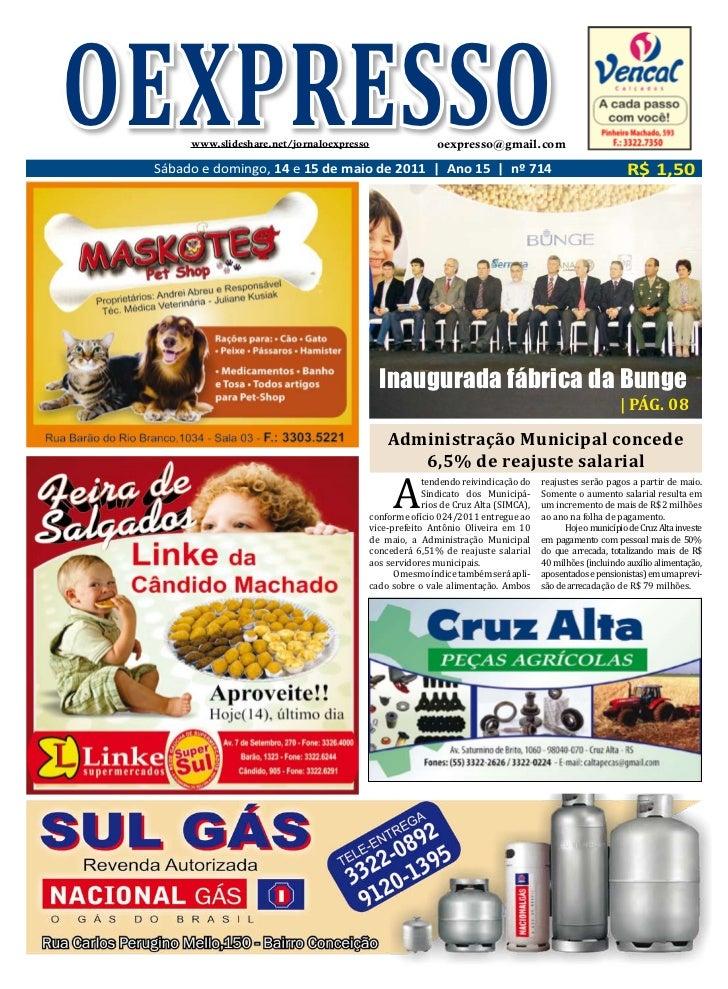 OEXPRESSO      www.slideshare.net/jornaloexpresso               oexpresso@gmail.com Sábado e domingo, 14 e 15 de maio de 2...