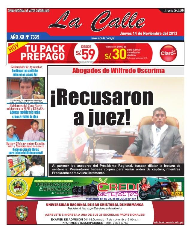 DIARIO REGIONAL DE MAYOR CREDIBILIDAD  AÑO XX Nº 7339  La Calle  Precio S/.0.50  Jueves 14 de Noviembre del 2013  www.laca...