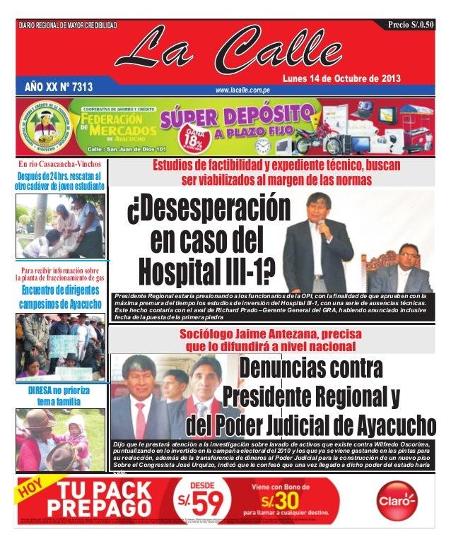 DIARIO REGIONAL DE MAYOR CREDIBILIDAD  AÑO XX Nº 7313  La Calle  Precio S/.0.50  Lunes 14 de Octubre de 2013  www.lacalle....