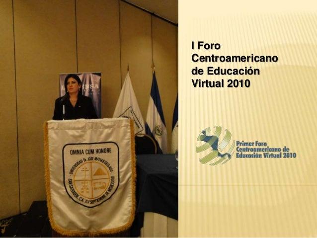 I Foro Centroamericano de Educación Virtual 2010