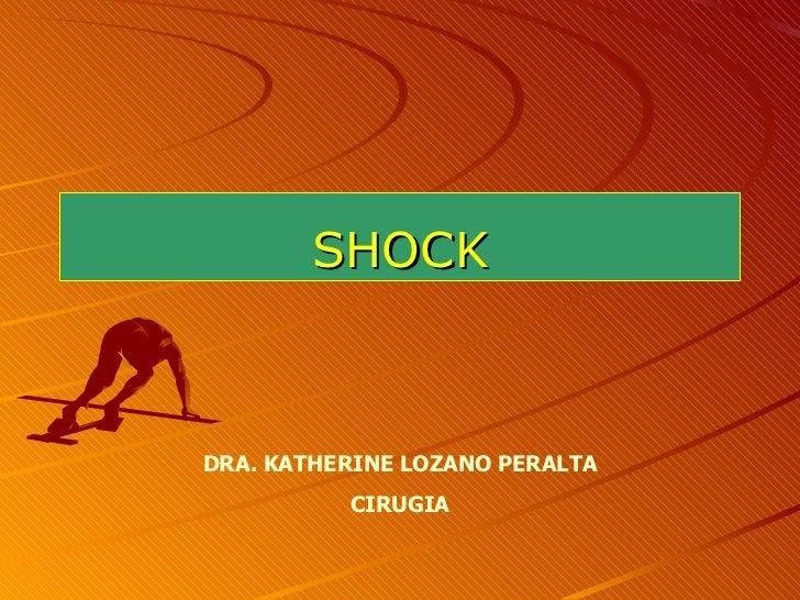 SHOCK DRA. KATHERINE LOZANO PERALTA CIRUGIA