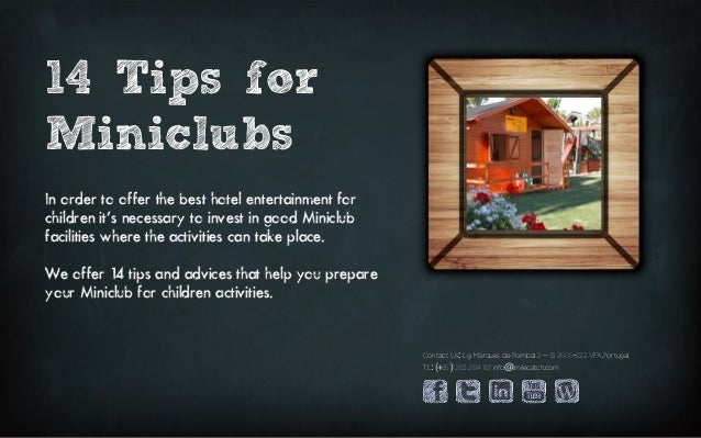 14 Tips for Miniclubs In order to offer the best hotel entertainment for children it's necessary to invest in good Miniclu...