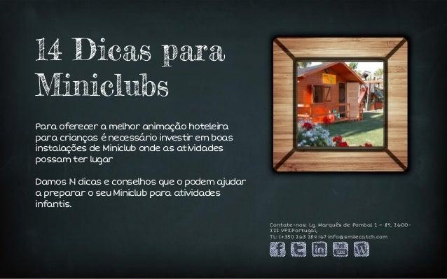 14 Dicas para Miniclubs Para oferecer a melhor animação hoteleira para crianças é necessário investir em boas instalações ...