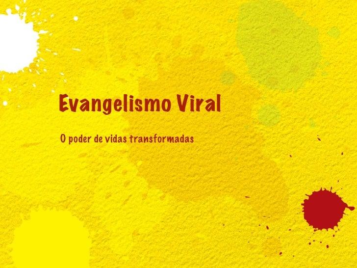 Evangelismo ViralO poder de vidas transformadas