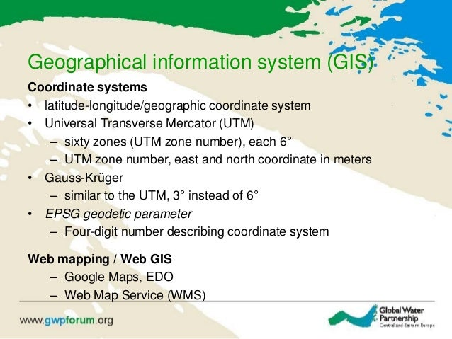 Geographical information system (GIS) Coordinate systems • latitude-longitude/geographic coordinate system • Universal Tra...