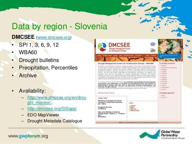 Data by region - Slovenia DMCSEE (www.dmcsee.org) • SPI 1, 3, 6, 9, 12 • WBA60 • Drought bulletins • Precipitation, Percen...
