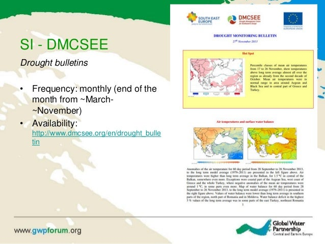 SI - DMCSEE Drought bulletins • Frequency: monthly (end of the month from ~March- ~November) • Availability: http://www.dm...