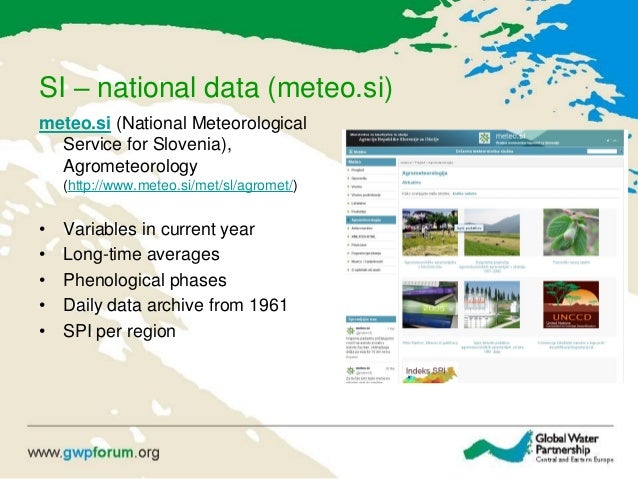 SI – national data (meteo.si) meteo.si (National Meteorological Service for Slovenia), Agrometeorology (http://www.meteo.s...