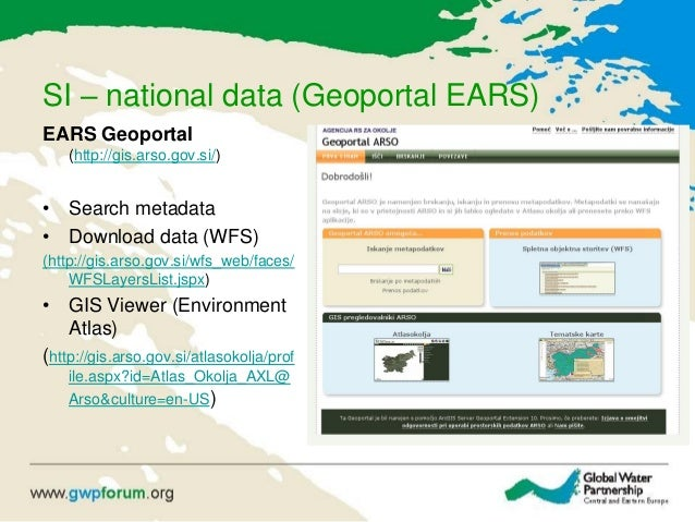 SI – national data (Geoportal EARS) EARS Geoportal (http://gis.arso.gov.si/) • Search metadata • Download data (WFS) (http...