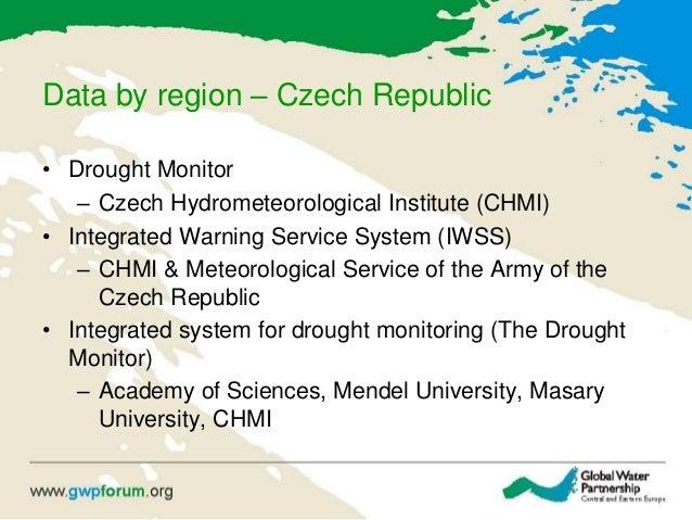 Data by region – Czech Republic • Drought Monitor – Czech Hydrometeorological Institute (CHMI) • Integrated Warning Servic...