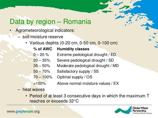 Data by region – Romania • Agrometeorological indicators: – soil moisture reserve • Various dephts (0-20 cm, 0-50 cm, 0-10...