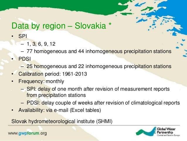 Data by region – Slovakia * • SPI – 1, 3, 6, 9, 12 – 77 homogeneous and 44 inhomogeneous precipitation stations • PDSI – 2...