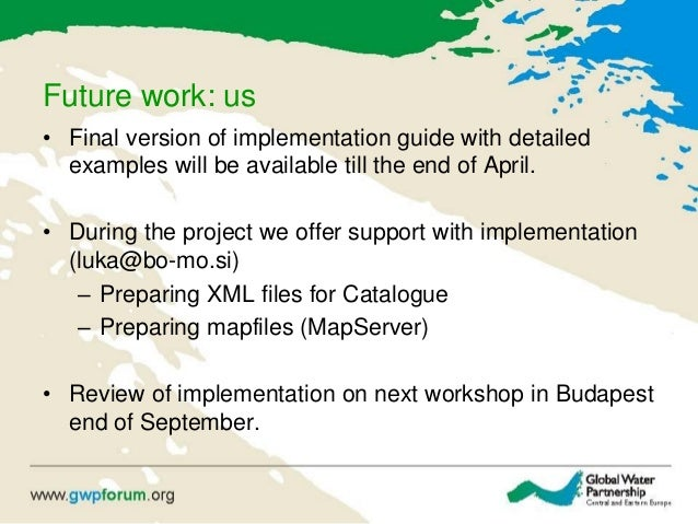 Future work: us • Final version of implementation guide with detailed examples will be available till the end of April. • ...
