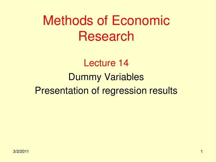 Methods of Economic                 Research                      Lecture 14                  Dummy Variables           Pr...