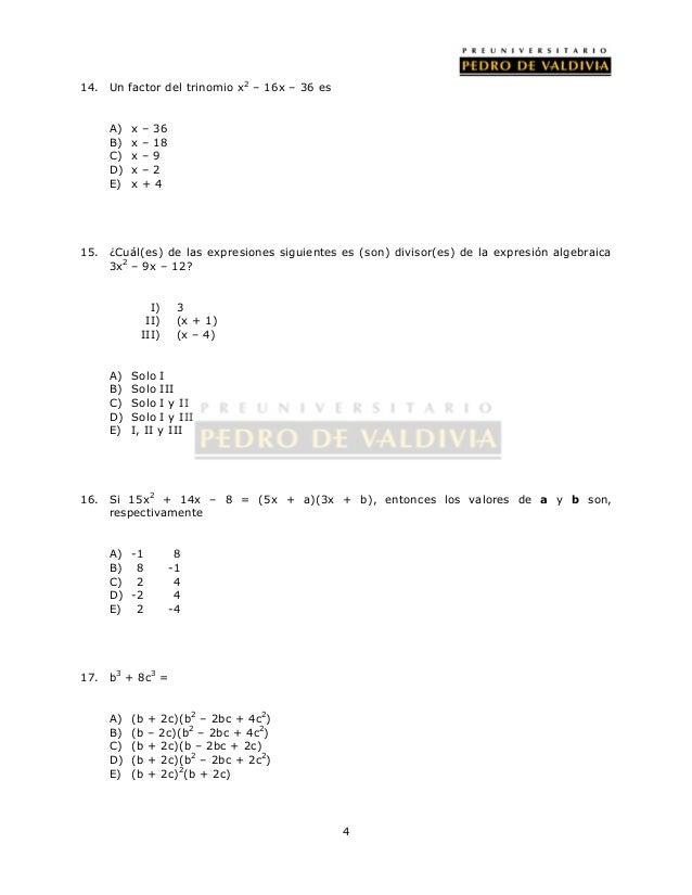 4  14. Un factor del trinomio x2 – 16x – 36 es  A) x – 36  B) x – 18  C) x – 9  D) x – 2  E) x + 4  15. ¿Cuál(es) de las e...