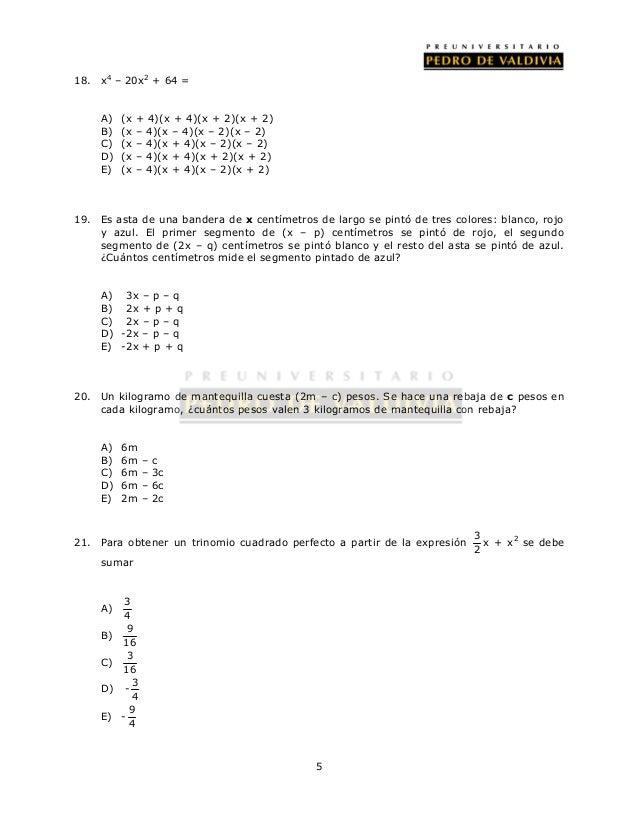 5  18. x4 – 20x2 + 64 =  A) (x + 4)(x + 4)(x + 2)(x + 2)  B) (x – 4)(x – 4)(x – 2)(x – 2)  C) (x – 4)(x + 4)(x – 2)(x – 2)...
