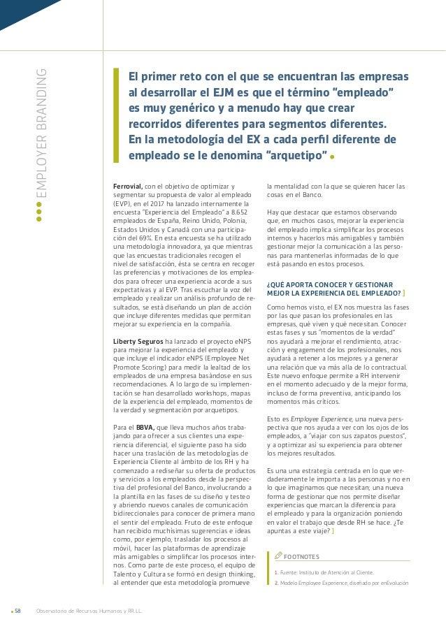 Observatorio de Recursos Humanos y RR.LL.58 Ferrovial, con el objetivo de optimizar y segmentar su propuesta de valor al e...