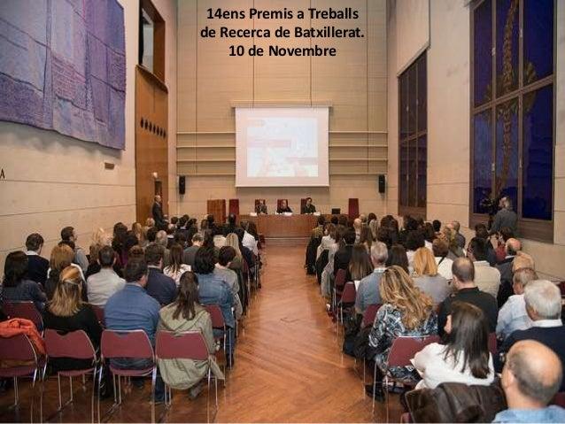 14ens Premis a Treballs de Recerca de Batxillerat. 10 de Novembre