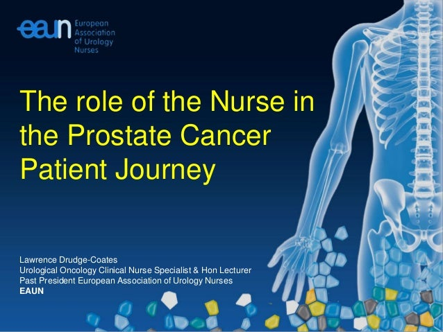 Lawrence Drudge-Coates Urological Oncology Clinical Nurse Specialist & Hon Lecturer Past President European Association of...