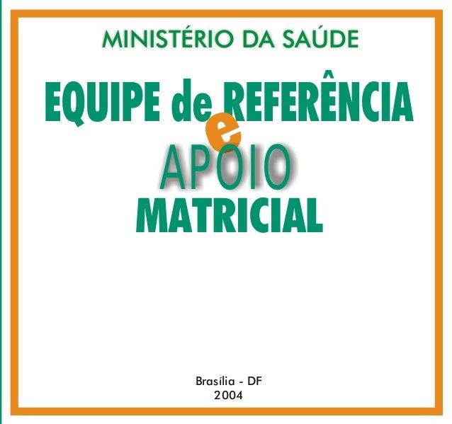 CARTILHDPN   MINISTÉRIO DA SAÚDEEQUIPE de REFERÊNCIA         e       APOIO     MATRICIAL         Brasília - DF            ...