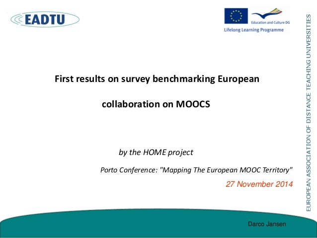 """First results on survey benchmarking European collaboration on MOOCS by the HOME project Porto Conference: """"Mapping The Eu..."""