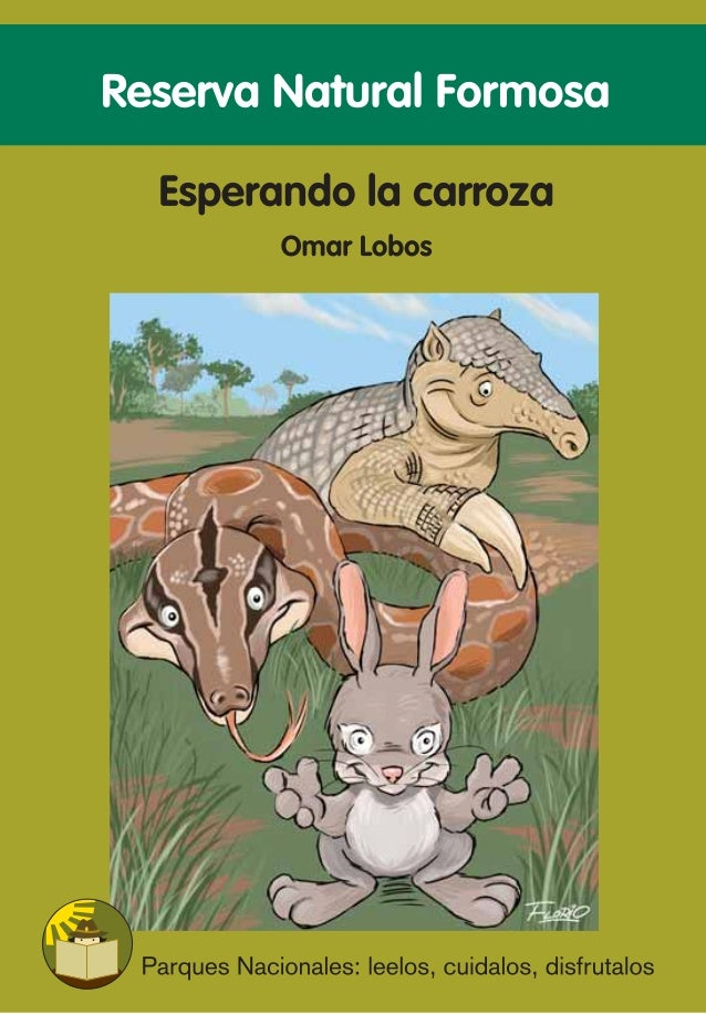"Reserva Natural Formosa  Esperando la carroza Omar Lobos  ""Esperando la carroza"", de Omar Lobos Ilustraciones: Diego Flori..."
