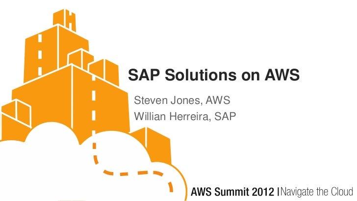 SAP Solutions on AWSSteven Jones, AWSWillian Herreira, SAP