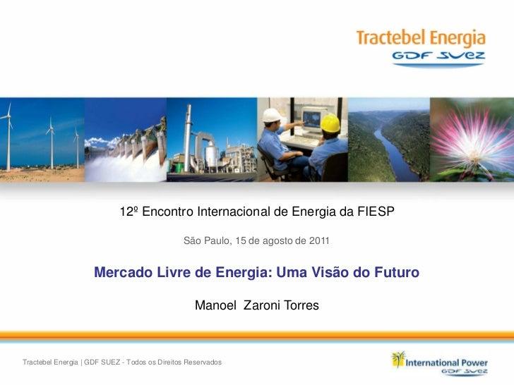 12º Encontro Internacional de Energia da FIESP                                               São Paulo, 15 de agosto de 20...