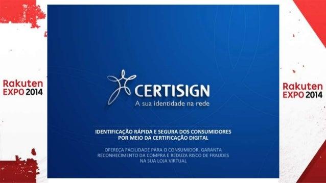 Identificação rápida e segura dos consumidores por meio da certificação digital