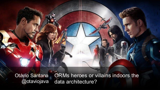 Otávio Santana @otaviojava ORMs heroes or villains indoors the data architecture?