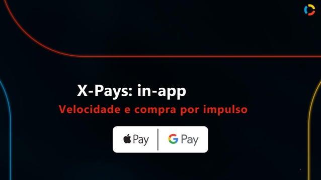 X-Pays: in-app Velocidade e compra por impulso .