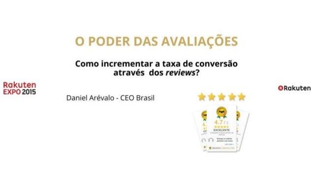 0 PODER DAS AVALIACOES  Como incrementar a taxa de conversao através dos reviews?    okokuten Daniel Arévalo — CEO Brasil ...